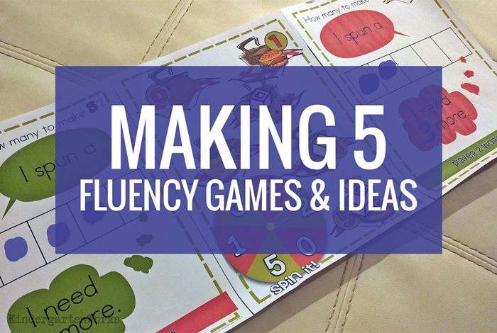 Making 5 fluency ideas and games for Kindergarten - don't skip this key skill