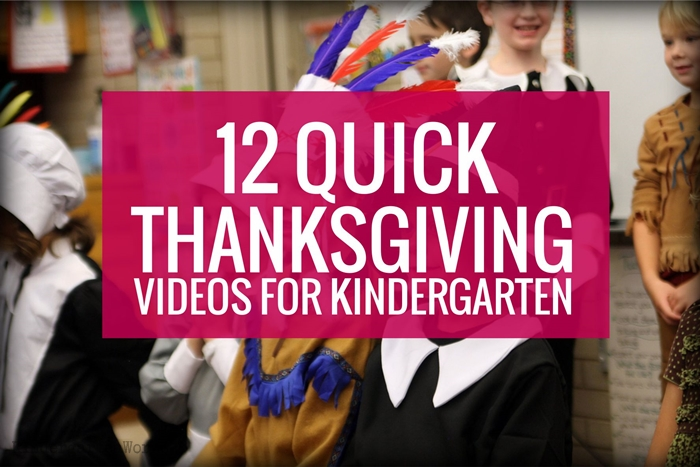 12 Quick Thanksgiving Videos for Kindergarten