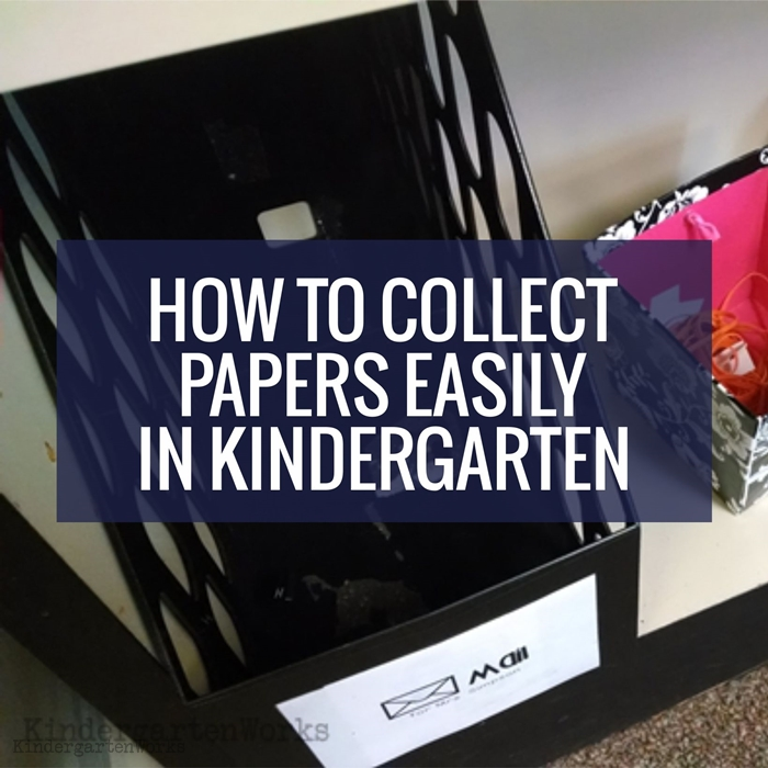 How to Collect Papers Easily in Kindergarten - this is super simple