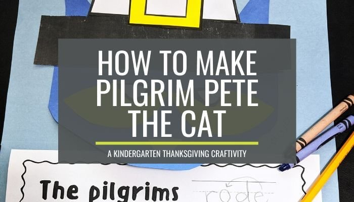 How to Make a Pete the Cat Thanksgiving Activity - pilgrim pete
