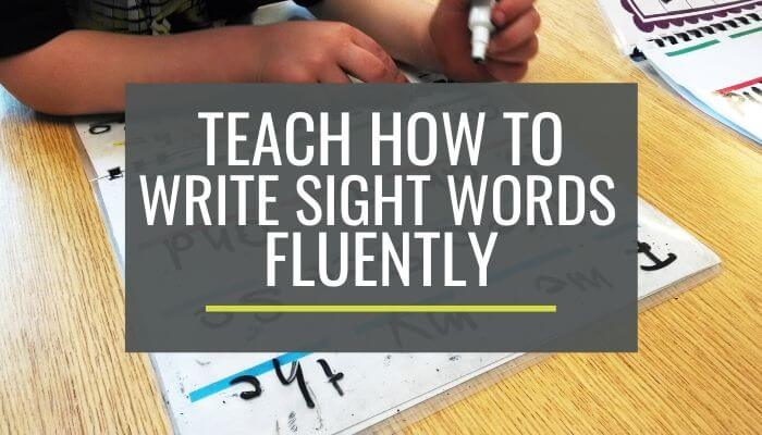 Teach - How to Write Sight Words Fluently