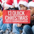 13 Christmas Videos for Kindergarten
