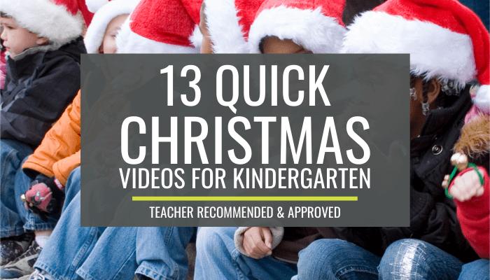 13 Quick Christmas Videos for Kindergarten - perfect