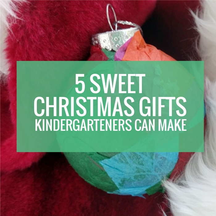 5 Sweet Christmas Gifts Kindergarteners Can Make for Parents