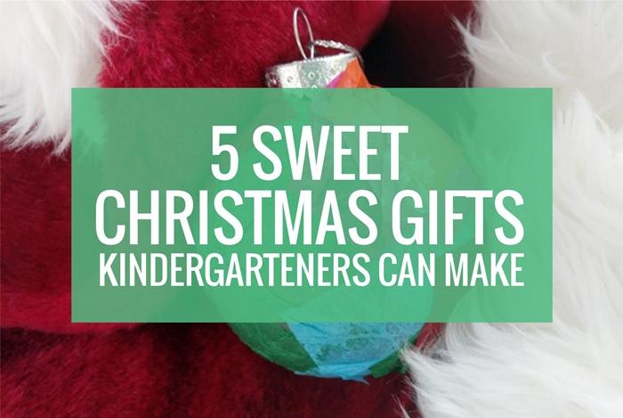 5 Sweet Christmas Gifts Kindergarteners Can Make