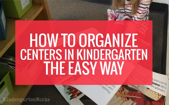 How to Organize Centers in Kindergarten the Easy Way