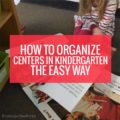 How to Organize Centers the Easy Way in Kindergarten