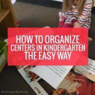 How to Organize Centers the Easy Way in Kindergarten