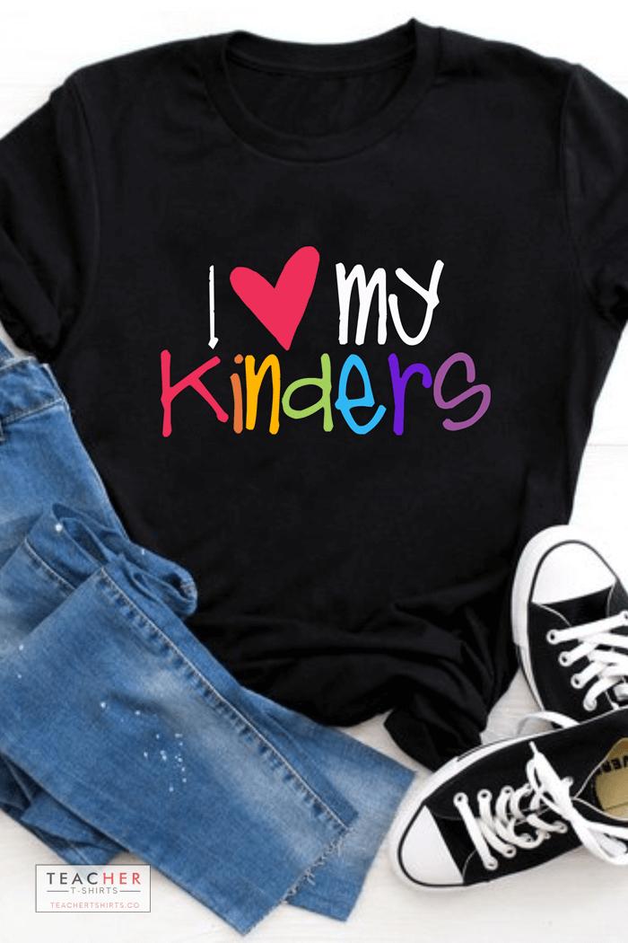 I love my kinders teacher t-shirts