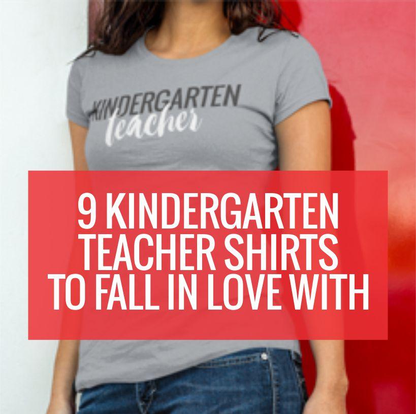 Kindergarten Teacher T Shirts To Love - Kindergarten Teacher Websites