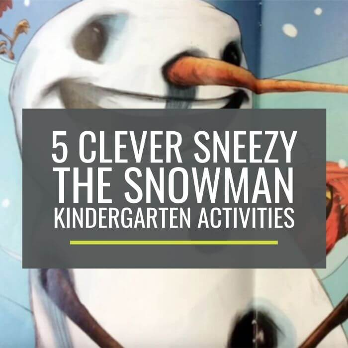 5 Clever Sneezy the Snowman Activities for kindergarten