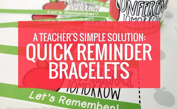 A Teacher's Simple Solution - Quick Reminder Bracelets