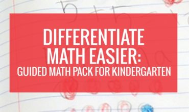 Differentiate Math Easier with the Guided Math Pack for Kindergarten