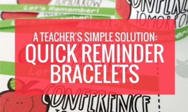 A Teacher's Simple Solution: Quick Reminder Bracelets