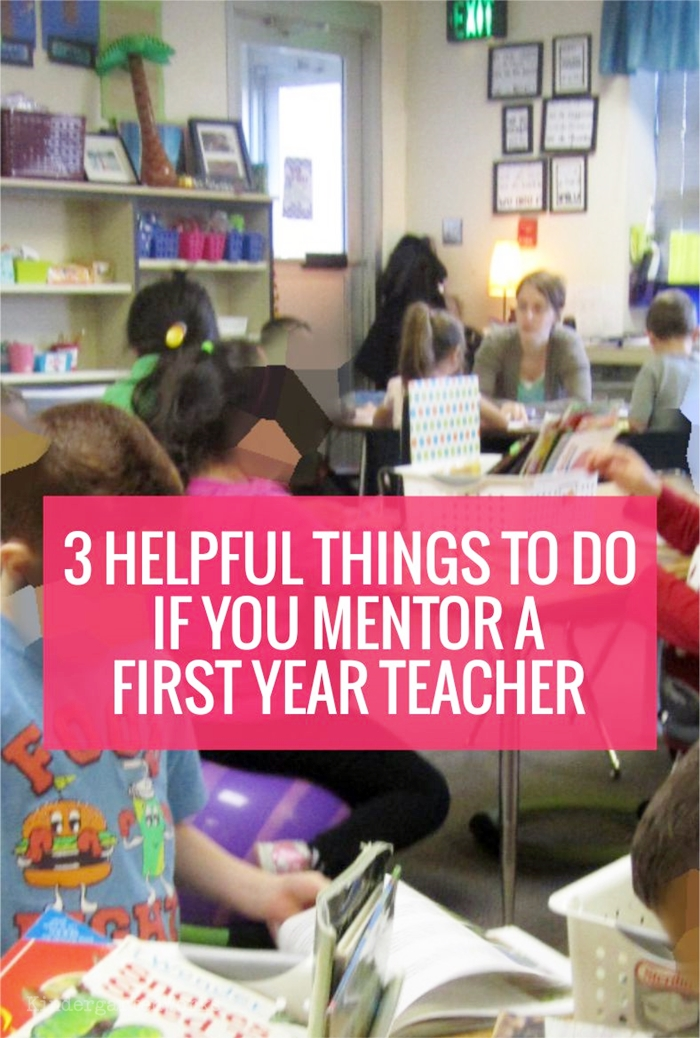 3 Helpful Things you must do if You Mentor a First Year Teacher
