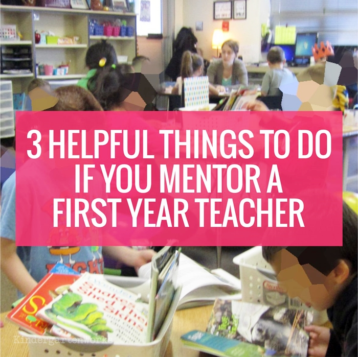 3 Things to Do if You Mentor a First Year Teacher