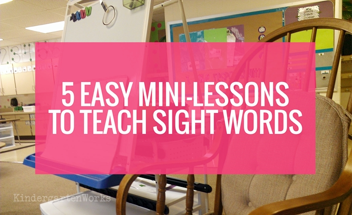 5 Easy Mini-Lessons to Teach Sight Words in Kindergarten