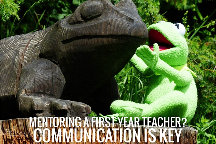 Building communication when you Mentor a First Year Teacher