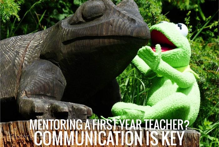 Building communication when you Mentor a First Year Teacher