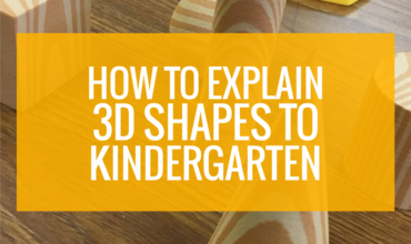 Explain 3d shapes to kindergarten