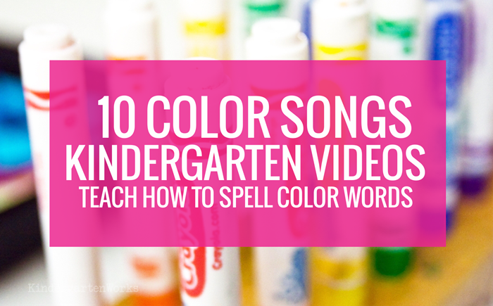 10 Color Songs Videos to teach how to spell color words in kindergarten - Frog street press songs