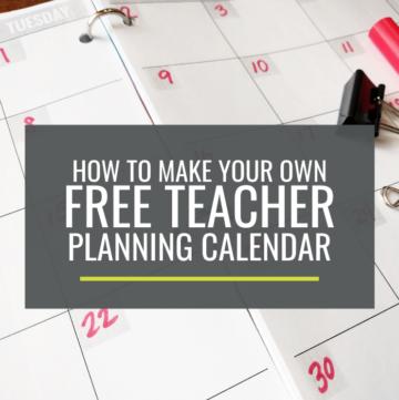Make Your Own Free Teacher Planning Calendar