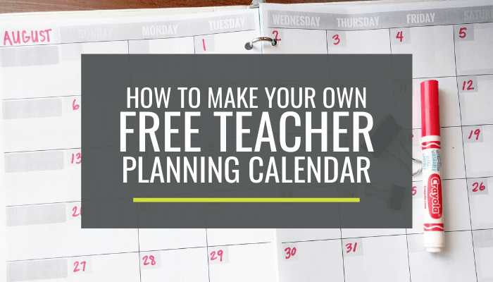 How to make your own free teacher planning calendar for Make my own calendar template
