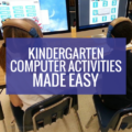 Kindergarten Computer Activities - set up thats easy