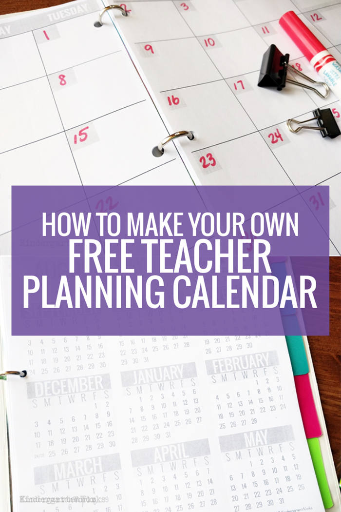 Make your own Teacher Planning Calendar (for your plannign binder) with free template