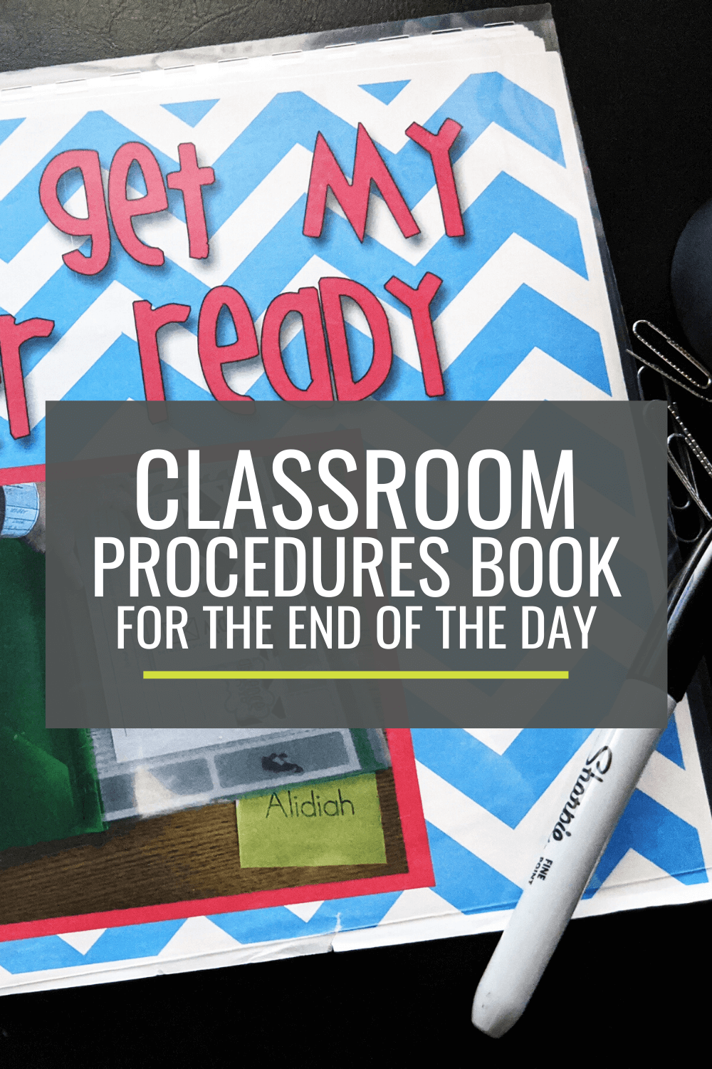 Classroom Procedures Book for the End of the Day