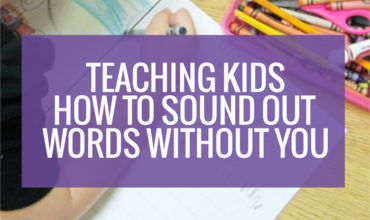 Teaching Kids How to Sound Out Words Without You