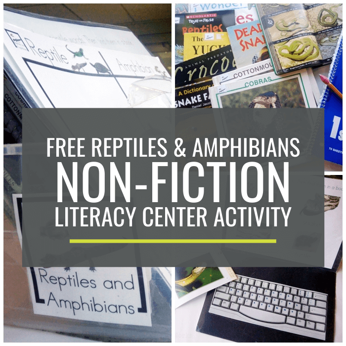 Reptiles and Amphibians Non-fiction Literacy Center Activity