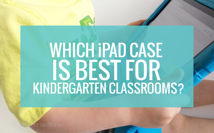 Which iPad Case is Best for Kindergartners