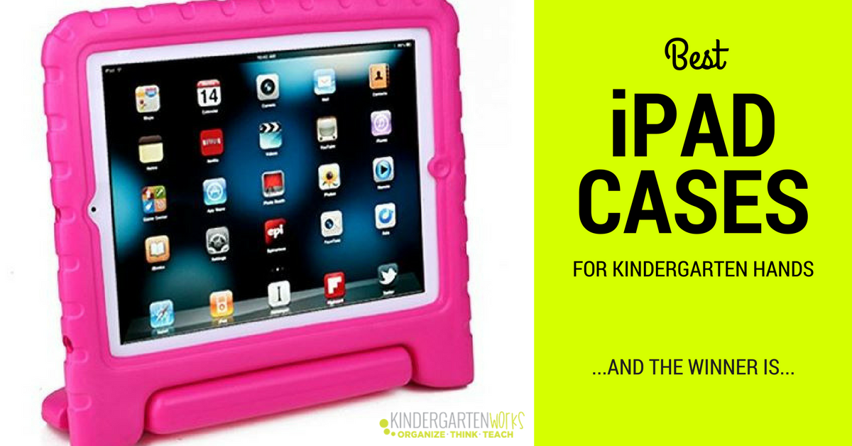 Best iPad Cases for Kindergarten Classrooms
