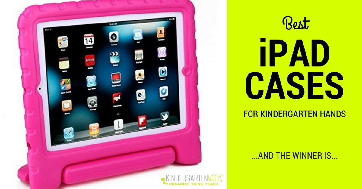 Best iPad Cases for Kindergarten Classrooms