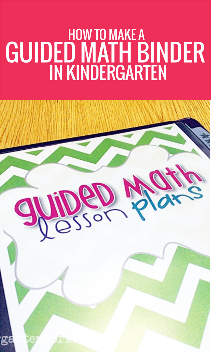 Create your own guided math binder - so you can stay organized and plan smart when you differentiate math in your kindergarten classroom.