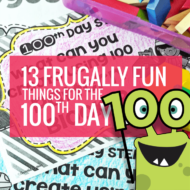 13 Frugal, Fun Ideas for the 100th Day of School