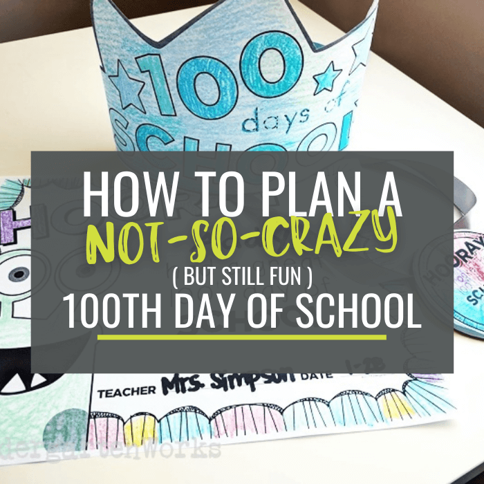how to plan not so crazy 100th day in kindergarten
