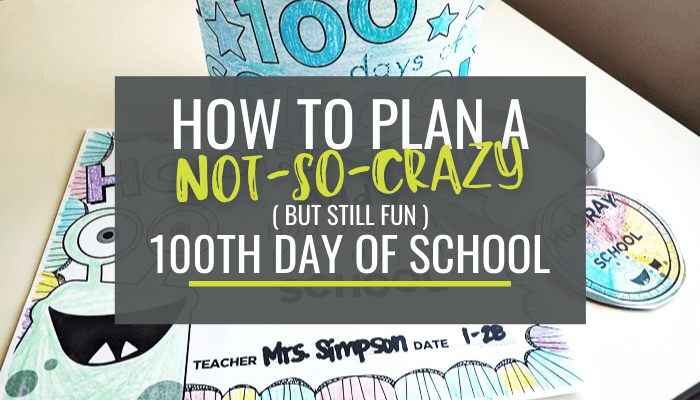 how to plan not so crazy 100th day