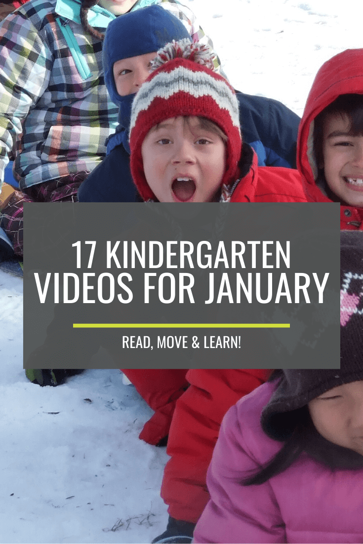 17 Kindergarten Videos for January – Read, Move and Learn!