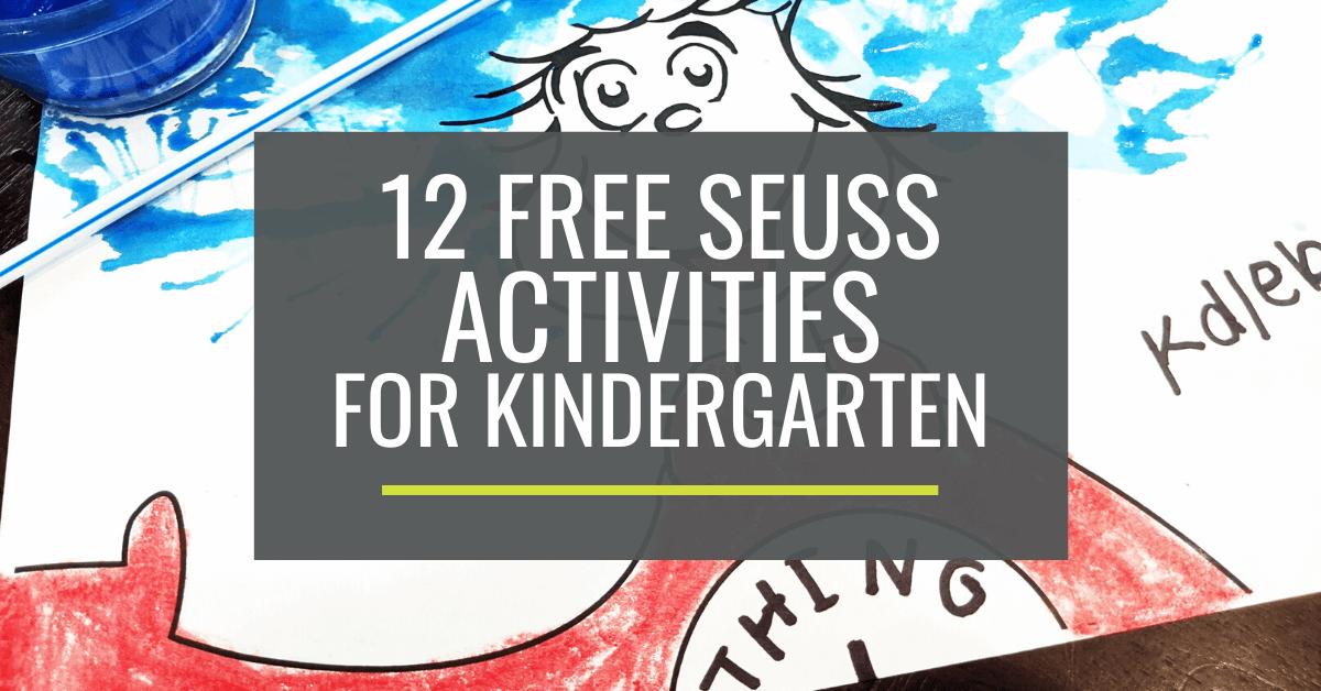 12 Free Dr. Seuss Activities For Kindergarten – KindergartenWorks