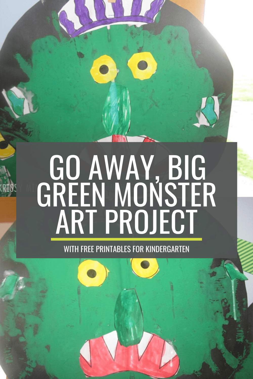 Go Away, Big Green Monster! Art Project for Kindergarten