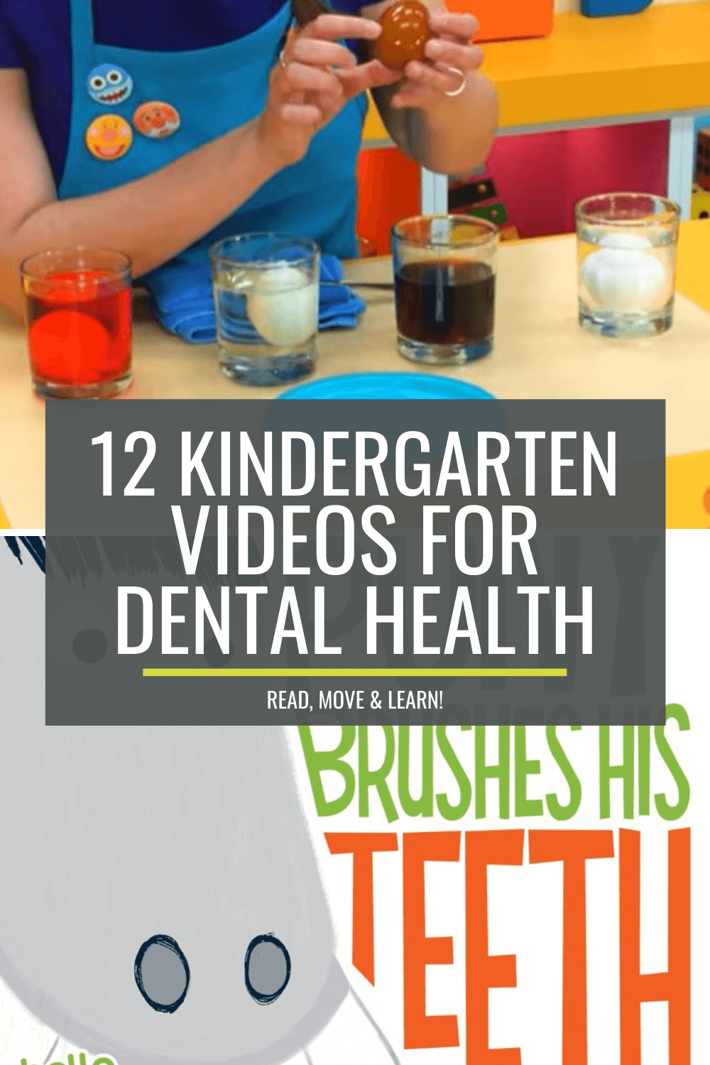 12 Dental Health Videos for Kindergarten – Read, Move and Learn!